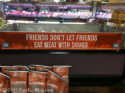 Friends Don't Let Friends eat meat with Drugs, organic meat, organic beef, whole foods, beef with antibiotics